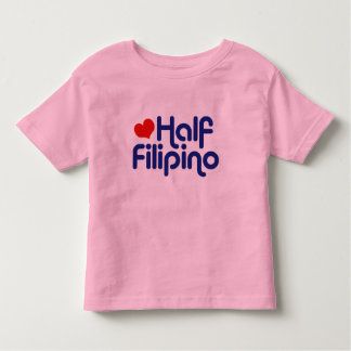 Half Filipino Toddler T-shirt