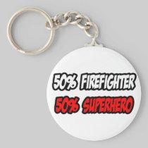 Half Firefighter...Half Superhero Basic Round Button Keychain