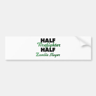Half Firefighter Half Zombie Slayer Bumper Sticker