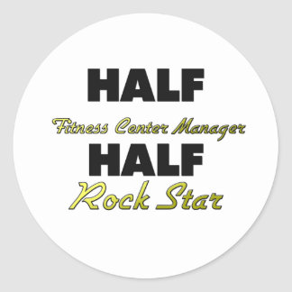 Half Fitness Center Manager Half Rock Star Classic Round Sticker