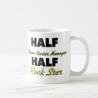 Half Fitness Center Manager Half Rock Star Classic White Coffee Mug