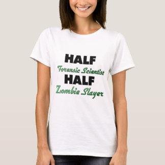 Half Forensic Scientist Half Zombie Slayer T-Shirt