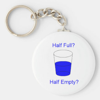 Half Full Or Half Empty? Keychain