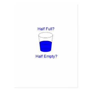 Half Full Or Half Empty? Postcard