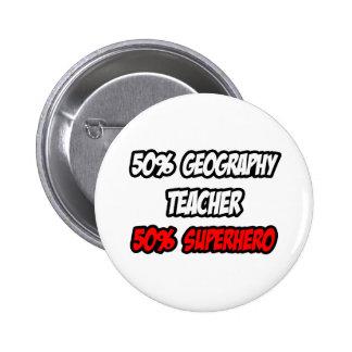 Half Geography Teacher...Half Superhero Pinback Button