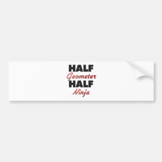 Half Geometer Half Ninja Car Bumper Sticker