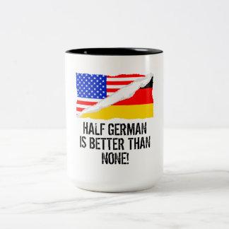 Half German Is Better Than None Two-Tone Coffee Mug