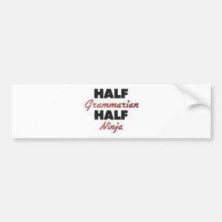 Half Grammarian Half Ninja Car Bumper Sticker