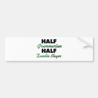 Half Grammarian Half Zombie Slayer Car Bumper Sticker