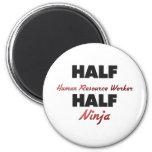 Half Human Resource Worker Half Ninja Refrigerator Magnets