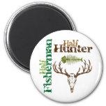 Half Hunter. Half Fisherman. Fridge Magnet