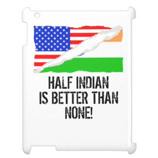 Half Indian Is Better Than None iPad Cover