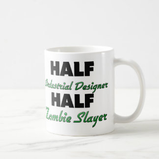 Half Industrial Designer Half Zombie Slayer Coffee Mugs