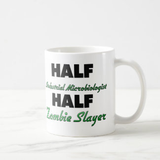 Half Industrial Microbiologist Half Zombie Slayer Coffee Mugs