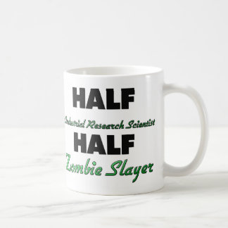 Half Industrial Research Scientist Half Zombie Sla Coffee Mug