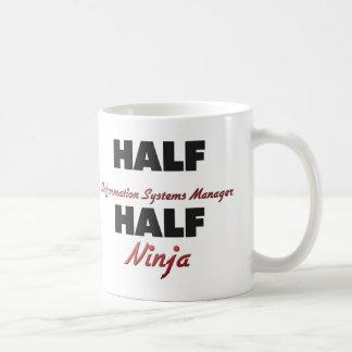 Half Information Systems Manager Half Ninja Classic White Coffee Mug
