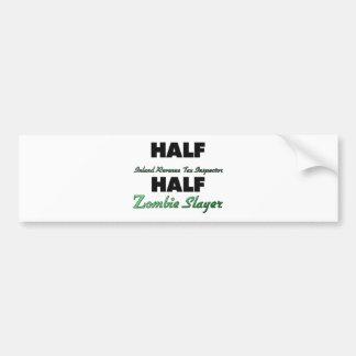 Half Inland Revenue Tax Inspector Half Zombie Slay Car Bumper Sticker