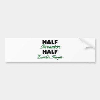 Half Inventor Half Zombie Slayer Bumper Sticker