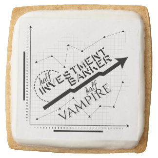 Half Investment Banker, Half Vampire Square Premium Shortbread Cookie