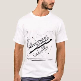 Half Investment Banker, Half Vampire T-Shirt