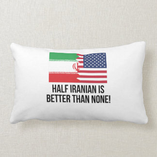 Half Iranian Is Better Than None Pillow