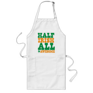 HALF IRISH ALL AWESOME funny St Patrick's day Long Apron