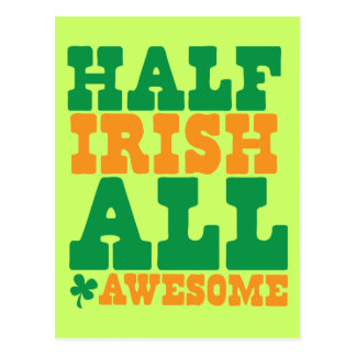 HALF IRISH ALL AWESOME funny St Patrick's day Postcard