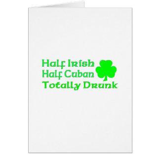 Half Irish Half Cuban Totally Drunk Card