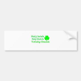Half Irish Half Dutch Totally Drunk Car Bumper Sticker