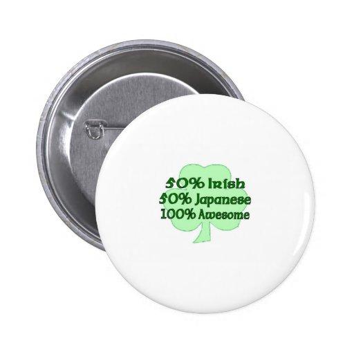 Half Irish half Japanese Totally Awesome Pins