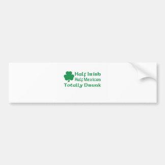 Half Irish Half Mexican Totally Drunk Bumper Sticker