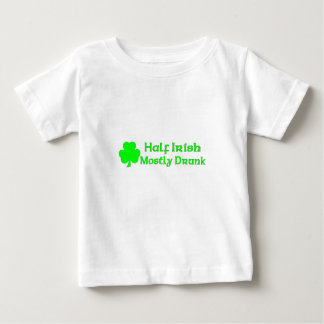 Half Irish Mostly Drunk Baby T-Shirt
