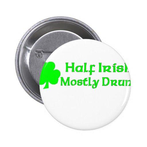 Half Irish Mostly Drunk Pinback Buttons