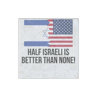 Half Israeli Is Better Than None Stone Magnet