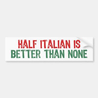 Half Italian Car Bumper Sticker