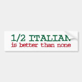 Half Italian Bumper Sticker