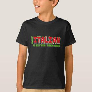 Half Italian Is Better Than None T-Shirt