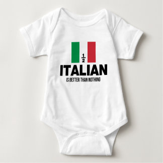Half Italian is Better Than Nothing T-shirt