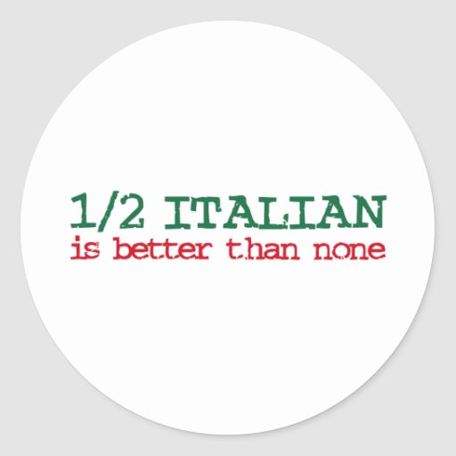 Half Italian Round Stickers