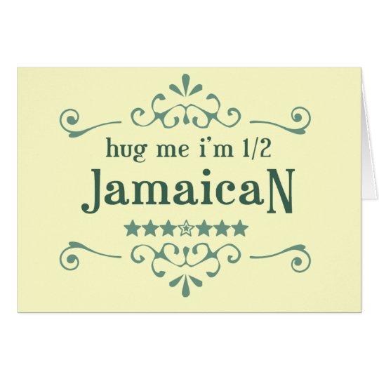 Half Jamaican Card