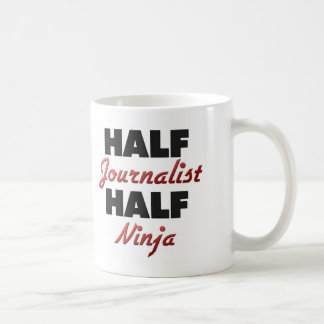 Half Journalist Half Ninja Coffee Mug