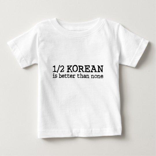 Half Korean Baby T-Shirt