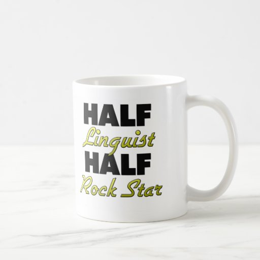Half Linguist Half Rock Star Coffee Mug