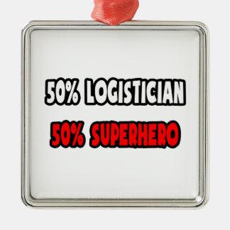 Half Logistician ... Half Superhero Metal Ornament