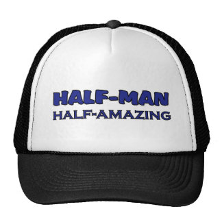 Half-man half-amazing trucker hat