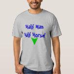 Half Man, Half Horse! T-Shirt