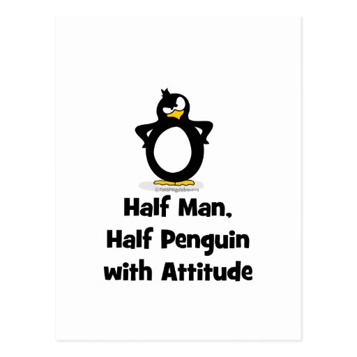 Half Man, Half Penguin with Attitude Post Cards