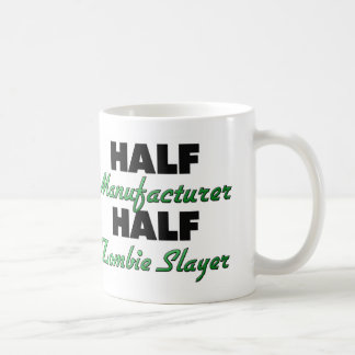 Half Manufacturer Half Zombie Slayer Mugs