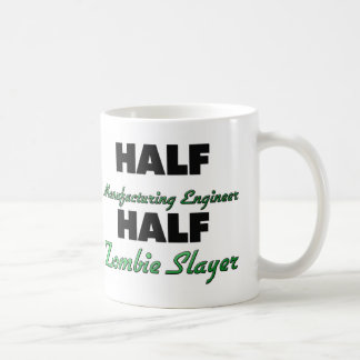Half Manufacturing Engineer Half Zombie Slayer Mugs