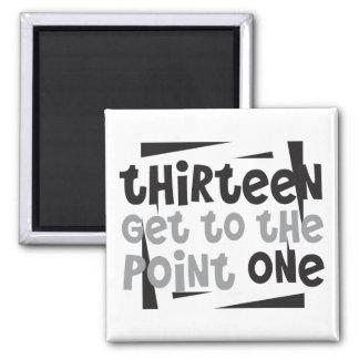 Half-Marathoner 13.1 thirteen get to the point one 2 Inch Square Magnet